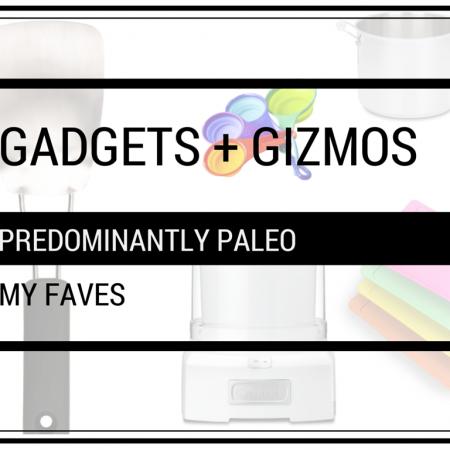 GADGETS + GIZMOS