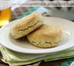 Everyday Grain-Free Baking: Southern Style Biscuits