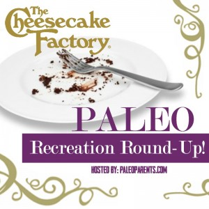 Paleo Parents Cheesecake Factory Round Up Graphic-2