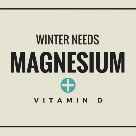Winter Needs Magnesium + Vitamin D