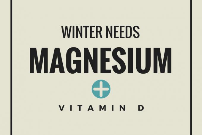 Winter Needs Magnesium + Vitamin D