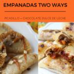 Empanadas Two Ways: Picadillo + Chocolate Dulce de Leche