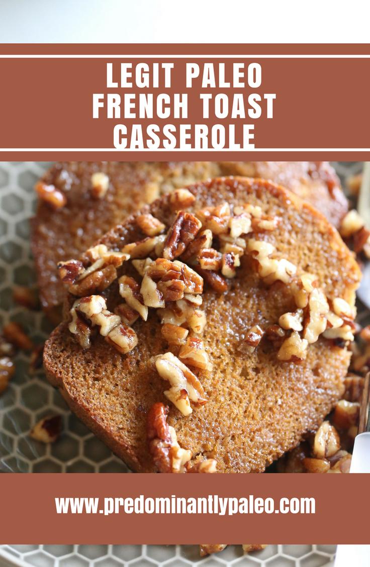 Legit Paleo French Toast Casserole