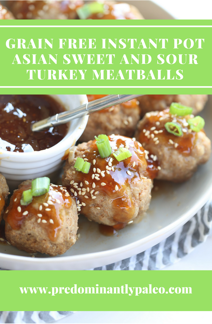 GRAIN FREE INSTANT POT ASIAN SWEET AND SOUR TURKEY MEATBALLS