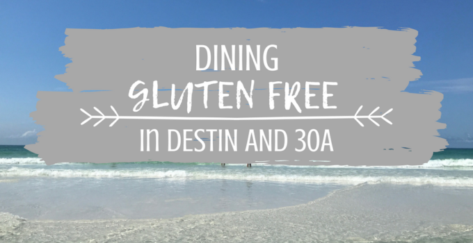 Eating Gluten Free in Destin and 30A