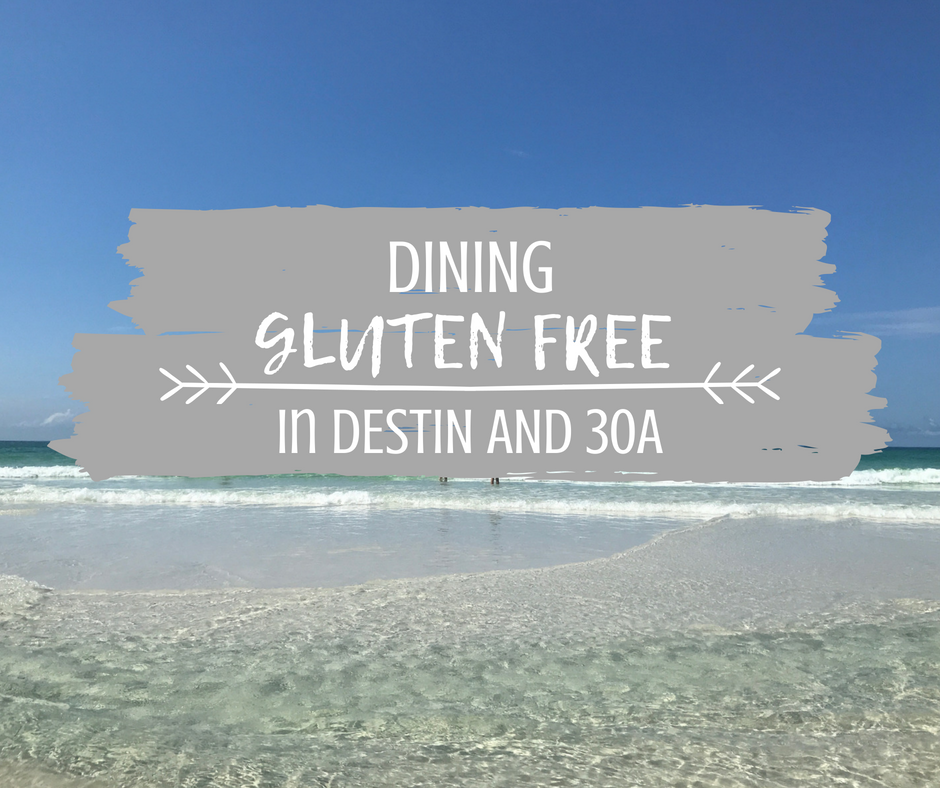 DINING GLUTEN FREE IN DESTIN AND 30A