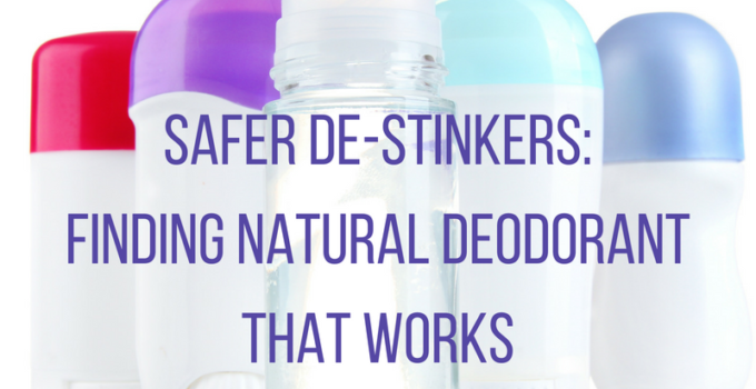 Safer De-Stinkers: Finding Natural Deodorant That Works